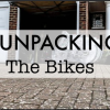 [VIDEO] Un-Packing The Bikes